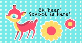 Oh Deer! School is Here!