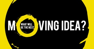 What will be the next moving idea?