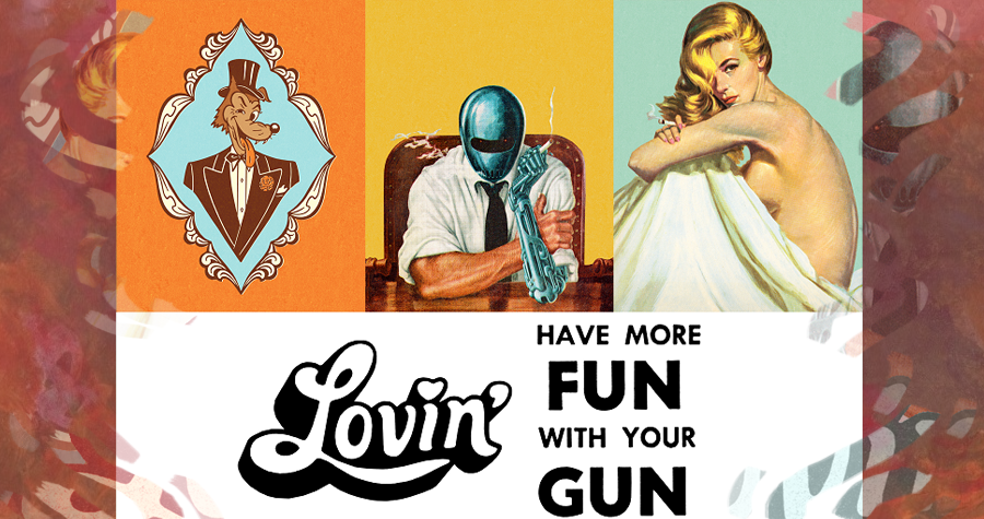 Fun, Guns and Lovin'